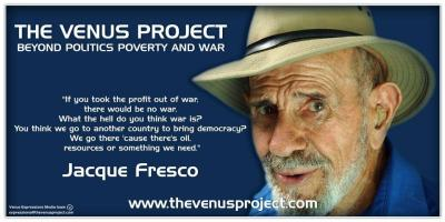 """if you took the profit out of war, there would be no war"" Jacque Fresco"